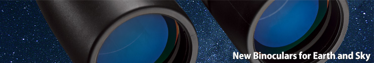 New Binoculars For Earth and Sky